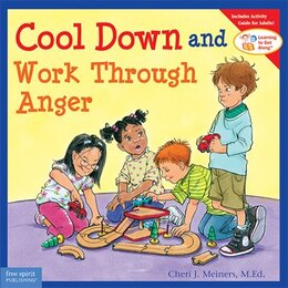 Book Cool Down And Work Through Anger: Learning To Get Along by Cheri Meiners