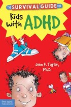The Survival Guide For Kids With Adhd: Updated Edition