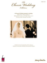 The Classic Wedding Collection: Piano Solo