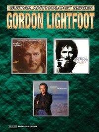 Gordon Lightfoot - Guitar Anthology: Authentic Guitar Tab