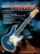 Shred Guitar: A Complete System For The Rock Improviser, Book And Cd