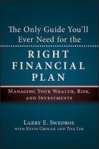 The Only Guide Youll Ever Need for the Right Financial Plan: Managing Your Wealth, Risk, and…