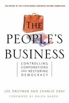 The People's Business: Controlling Corporations and Restoring Democracy