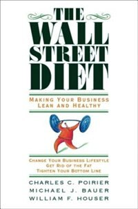 The Wall Street Diet: Making Your Business Lean and Healthy