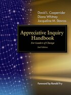 The Appreciative Inquiry Handbook: For Leaders of Change, 2nd edition