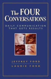 Four Conversations: Daily Communication That Gets Results
