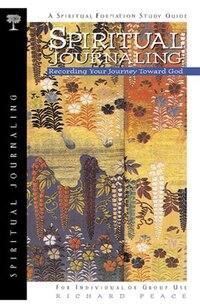 Spiritual Journaling: Recording Your Journey Toward God
