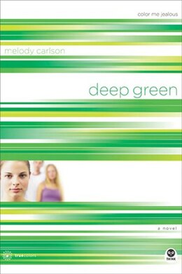 Book Deep Green: Color Me Jealous by Melody Carlson