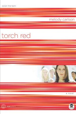 Book Torch Red: Color Me Torn by Melody Carlson,