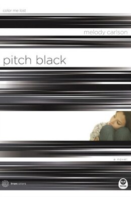 Book Pitch Black: Color Me Lost by Melody Carlson,