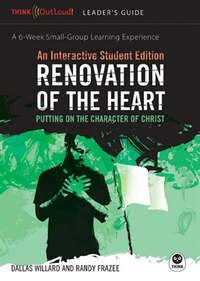 Renovation Of The Heart Leaders Guide And Interactive Student Edition: Putting on the Character of…