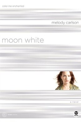 Book Moon White: Color Me Enchanted by Melody Carlson,