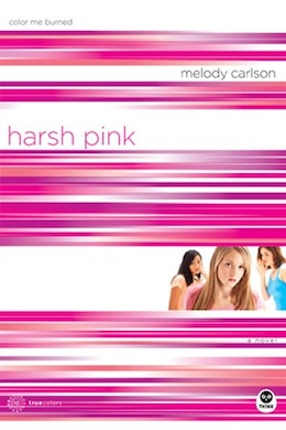 Book Harsh Pink: Color Me Burned by Melody Carlson,