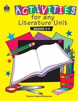 Activities for Any Literature Unit: Intermediate