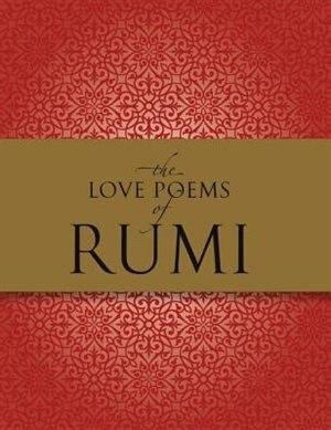 The Love Poems Of Rumi by Nader Khalili