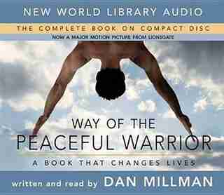 Way Of the Peaceful Warrior (Cd, Movie Ed.): A Book That Changes Lives by Dan Millman