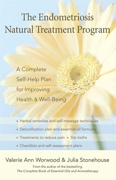 The Endometriosis Natural Treatment Program: A Complete Self-Help Plan for Improving Health and Well-Being by Valerie Ann Worwood