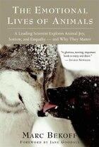 The Emotional Lives Of Animals: A Leading Scientist Explores Animal Joy, Sorrow, and Empathy - and…