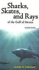 Sharks, Skates, and Rays of the Gulf of Mexico: A Field Guide