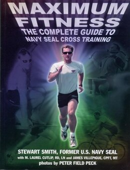 Book Maximum Fitness: The Complete Guide To Navy Seal Cross Training by Stewart Smith