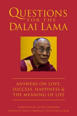 Book Questions For The Dalai Lama: Answers On Love, Success, Happiness, & The Meaning Of Life by Dede Cummings