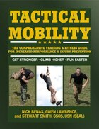 Tactical Mobility: The Comprehensive Training & Fitness Guide For Increased Flexibility & Injury…