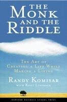 The Monk and the Riddle: The Art of Creating a Life While Making a Life