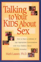 Talking to Your Kids About Sex: How to Have a Lifetime of Age-Appropriate Conversations with Your…