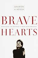 Bravehearts: Unlocking The Courage To Love With Abandon