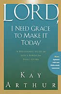 Lord, I Need Grace to Make It Today: A Devotional Study On God's Power For Daily Living