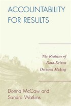 Accountability for Results: The Realities of Data-Driven Decision Making