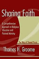 Sharing Faith: A Comprehensive Approach To Religious Education And Pastoral Ministry; The Way Of…