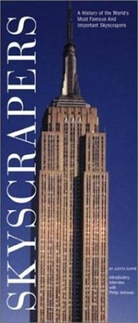 Skyscrapers: A History of the World's Most Famous & Important Skyscrapers