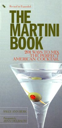 Martini Book: 201 Ways To Mix The Perfect American Cocktail