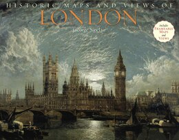 Book Historic Maps And Views Of London: 24 Frameable Maps by George Sinclair