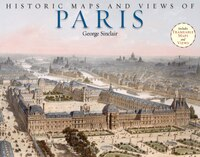 Historic Maps and Views of Paris: 24 Frameable Maps