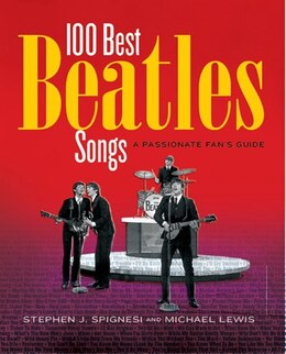 Book 100 Best Beatles Songs: A Passionate Fan's Guide by Michael Lewis