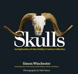 Book Skulls: An Exploration of Alan Dudley's Curious Collection by Simon Winchester