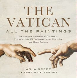 Book Vatican: All The Paintings: The Complete Collection of Old Masters, Plus More than 300 Sculptures… by Anja Grebe