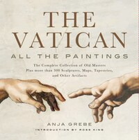 Vatican: All The Paintings: The Complete Collection of Old Masters, Plus More than 300 Sculptures…