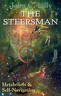 The Steersman: Metabeliefs and Self-Navigation by John C. Lilly