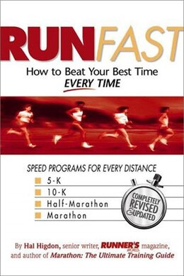 Book Run Fast: How to Beat Your Best Time -- Every Time by Hal Higdon