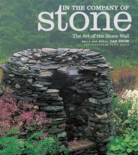In The Company Of Stone: The Art Of The Stone Wall
