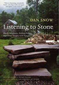 Listening to Stone: Wall Building, Rural Follies, and Meditations on Nature