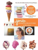 Book Jeni's Splendid Ice Creams at Home: More than 100 Addictively Good Artisanal Recipes by Jeni Britton Bauer