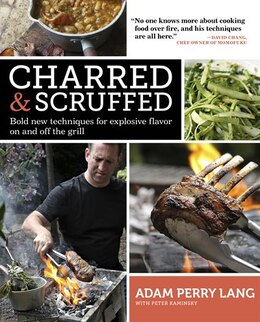 Book Charred & Scruffed: Bold New Techniques for Explosive Flavor on and off the Grill by Adam Perry Lang