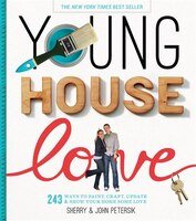 Book Young House Love: 243 Ways to Paint, Craft, Update & Show Your Home Some Love by Sherry Petersik