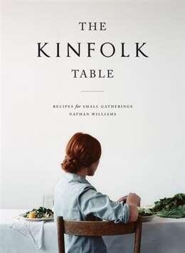 Book The Kinfolk Table: Recipes for Small Gatherings by Nathan Williams
