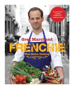 Book Frenchie: New Bistro Cooking: New Bistro Cooking by Greg Marchand