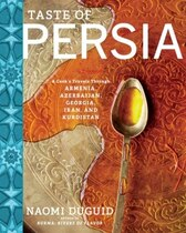 Book Taste of Persia: A Cook's Travels Through Armenia, Azerbaijan, Georgia, Iran, and Kurdistan by Naomi Duguid